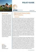 This CFAS Climate Finance Guide provides negotiators and observers with an overview of the key issues related to climate finance that will be discussed at the 24th Conference of the Parties (COP) to the United Nations Framework Convention on Climate Change (UNFCCC), to be held from 3 to 15 December 2018 in Katowice, Poland. It is structured along the main items of the agenda of the different bodies that will meet in Katowice, namely the COP itself, the Conference of the Parties serving as the meeting of the